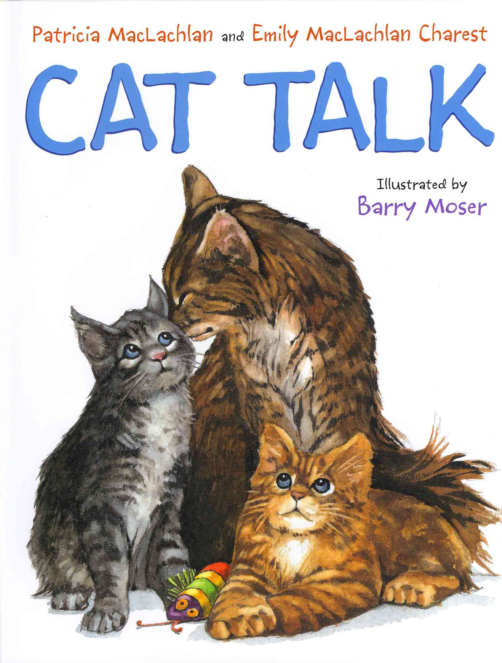 Cat Talk By MacLachlan, Patricia/ Moser, Barry (ILT)