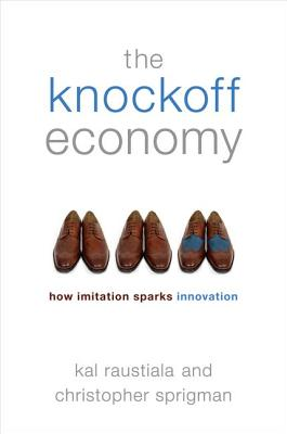 The Knockoff Economy By Raustiala, Kal/ Sprigman, Christopher