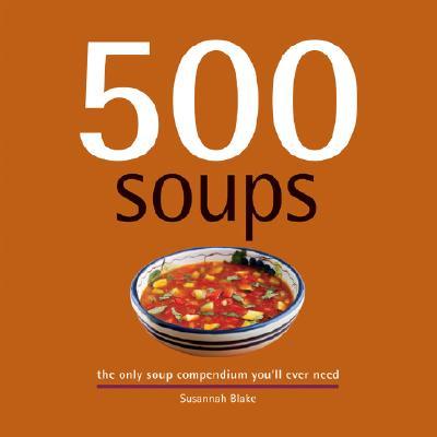 500 Soups By Blake, Susannah